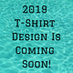 2019_shirt_design_is_coming_soon!_%281%29